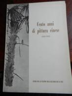 3) CENTO ANNI DI PITTURA CINESE1850 - 1950 GENOVA CENTRO SVILUPPO RELAZIONI CON LA CINA - Arte, Architettura