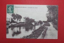 24396  CPA TRONVILLE  :Le Pont De Canal !!1915  !!    ACHAT DIRECT !! - France