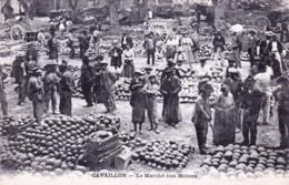 84 - Vaucluse - CAVAILLON - Le Marché Aux Melons - Cavaillon