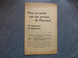 Pour La Vérité Sur Les Procès De Moscou, 18 Questions, 18 Réponses, Bulletin Non Découpé ; L05 - 1901-1940