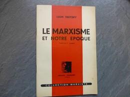 Leon TROTSKY, Le Marxisme De Notre époque, 1946 ; L05 - 1901-1940