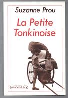 La Petite Tonkinoise - Suzanne Prou - Broché - Calmann Levy - 1987 - Tonkin - Mémoires - Autobiographie - Indochine - Biographie