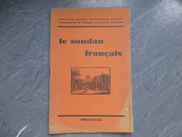 Le SOUDAN Français, Expo Coloniale 1931, ; L05 - Livres, BD, Revues