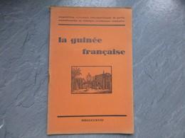 La Guinée Française, Expo Coloniale 1931, ; L05 - Livres, BD, Revues