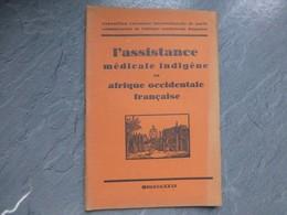 L'assistance Médicale In Digène En Afrique Occidentale Française, Expo Coloniale 1931, ; L05 - Livres, BD, Revues