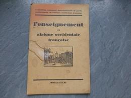 L'enseignement En Afrique Occidentale Française, Expo Coloniale 1931, ; L05 - Livres, BD, Revues