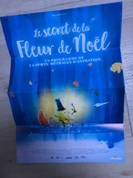 Dépliant-Affichette 14x10 , 40x28 Cm Déplié : Le Secret De La Fleur De Noël (2 Courts Métrages D'animation) - Merchandising