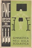 14-Fascismo-Sport-P.N.F.-Gioventù Italiana Del Littorio-Ginnastica Nell' Aula Scolastica-pag.73 - Unclassified