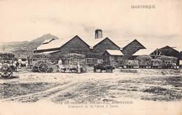 MARTINIQUE - Type De Sucrerie Coloniale  , Habitation - Transport De La Canne A Sucre - Autres