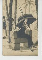 FEMMES - FRAU - LADY - MODE - CHAPEAUX - Jolie Carte Fantaisie Femme Européenne Avec énorme Chapeau En Afrique Du Nord - Moda
