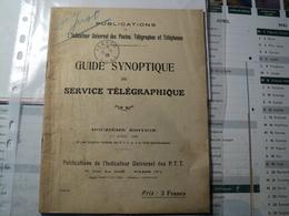 GUIDE SYNOPTIQUE DU SERVICE TELEGRAPHIQUE. 12° EDITION DE 1929 PUBLICATIONS DE L INDICATEUR UNIVERSEL DES POSTES TELEGR - Telefoontechniek