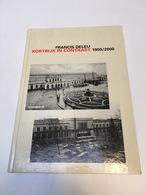 BOEK KORTRIJK IN CONTRAST 1900/2000 COURTRAI - Livres, BD, Revues