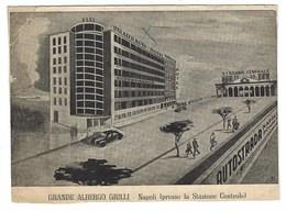 3033 - NAPOLI GRANDE ALBERGO GRILLI PRESSO LA STAZIONE CENTRALE 1949 - Napoli