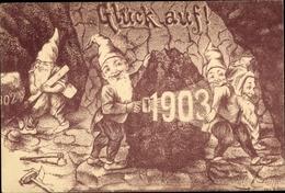 Cp Glückwunsch Neujahr, Jahreszahl 1903, Glück Auf, Zwerge, Bergbau - Anno Nuovo