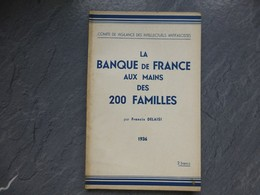 La Banque De France Aux Mains Des 200 Familles ; Francis Delaisi, 1936, Comité Antifasciste ; L06 - Livres, BD, Revues