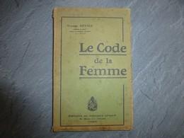Le Code De La Femme, Yvonne NETTER, Vers 1920 ? Edition Du Progrès Civique ; L06 - Livres, BD, Revues