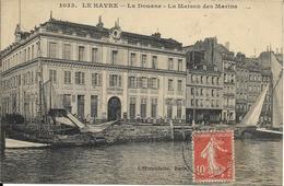 LE HAVRE    76  LA DOUANE   LA MAISON DES MARINS      ( ECRITE ) - Le Havre