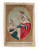 STE ELISABETH  REINE DE HONGRIE  VIERGE AU DOS  XVIII XIX Eme  DECOUPAGE  GRAVURE - Devotieprenten