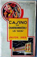 69 CHARBONNIERES CASINO PROGRAMME SAISON 1929 NOMBREUSES ATTRACTIONS ET PUBLICITES AUTOMOBILES 18 PAGES - Programmes