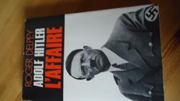Adolf Hitler L'Affaire - Roger Delpey  (voir Détails) - Politique