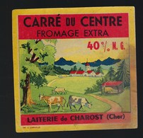 """Etiquette Fromage  Carré Du Centre 40%mg Laiterie De Charost Cher """" Vaches"""" - Cheese"""