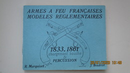 JEAN BOUDRIOT  - R. MARQUISET / ARMES A FEU FRANCAISES MODELES REGLEMENTAIRES 1833 / 1861 - Other