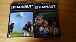 Le Hainaut - Ethnographie, Dialectologie, Onomastique - 2 Volumes   TOP !!  (voir Détails) - Culture