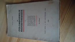 La Colombophilie Radiesthésique !!!!! Méthodes Permettant De Prospecter .... ???? - Georges Discry (voir Détails) - Livres, BD, Revues