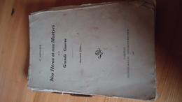 Nos Héros Et Nos Martyrs De La Grande Guerre (2ième éd) - H. Depester (voir Détails ) - Guerre 1914-18