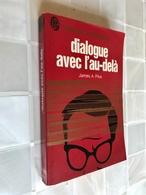 J'AI LU L'AVENTURE MYSTÉRIEUSE N° A 285    Dialogue Avec L'au-delà    James A. PIKE  313 Pages - 1974 - Sonstige