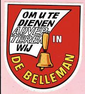 Sticker - Om U Te Dienen Adverteren Wij In DE BELLEMAN - Autocollants