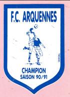 Sticker - F.C. ARQUENNES - CHAMPION SAISON 1990/1991 - Autocollants