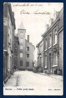 Marche En Famenne. Petite Porte Haute. 1904 - Marche-en-Famenne