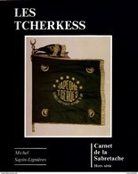 LES TCHERKESS CARNET SABRETACHE CAVALERIE LEVANT LIBAN SYRIE DJEBEL DRUZE - Boeken