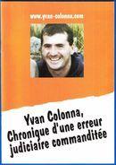 YVAN COLONNA CHRONIQUE D'UNE ERREUR JUDICIAIRE COMMANDITEE LIVRET 36 PAGES - SITE Serbon63 DES MILLIERS D'ARTICLES - Autres