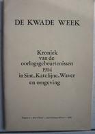 Boek Vesting ANTWERPEN Oorlogsgebeurtenissen 1914 SINT KATELIJNE WAVER En Omgeving Fortification Fort Bunker - War 1914-18