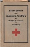 Unterrichtsbuch Fur Die Weiblichen Hifsträfte Bei Deutschen Frauenverrein Vom Roten Kreuz 1935 - Livres