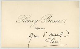 Carte De Visite. Henry Bossu, Ingénieur, 47 Rue D'Orsel à Paris. - Visitekaartjes