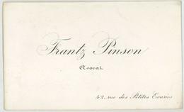 Carte De Visite. Frantz Pinson, Avocat, 42 Rue Des Petites Écuries à Paris. - Visitekaartjes