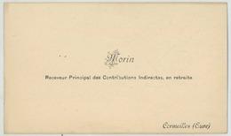 Carte De Visite. Morin, Receveur Principal Des Contributions Indirectes, En Retraite à Cormeilles, Eure. - Visiting Cards