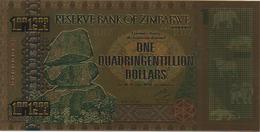 Zimbabwe, 1 Quadringentillion Dollars, 24K Gold-Plated Banknote. - Zimbabwe
