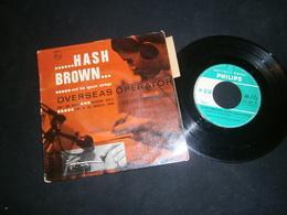EP 45t / HASH BROWN Overseas Operator - Rock