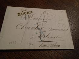 1825 -SEINE/INFERIEURE - LETTRE Manuscrite TAXEE - Marque POSTALE 74 ROUEN Pour COLMAR Ht RHIN   - 4 Photos - Storia Postale