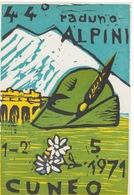ASS. NAZ ALPINI - 44° RADUNO ALPINI - 1-2-MAGGIO 1971 - CUNEO - Militari