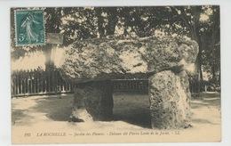 LA ROCHELLE - Jardin Des Plantes - Dolmen Dit Pierre Levée De La Jarne - La Rochelle
