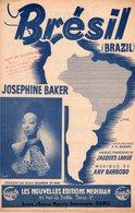PARTITION BRESIL / BRAZIL DE LARUE / BARROSO PAR JOSEPHINE BAKER - 1945 - EXC ETAT PROCHE DU NEUF - - Musica & Strumenti