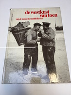 BOEK DE WESTKUST VAN TOEN 1982 VAN DE PANNE TOT MIDDELKERKE NIEUWPOORT OOSTDUINKERKE KOKSIJDE SINT IDESBALD WESTENDE - Livres, BD, Revues