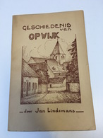 GESCHIEDENIS VAN OPWIJK DOOR JAN LINDEMANS 1937 - Anciens