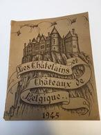 BOEK LIVRE LES CHATELAINS ET CHATEAUX DE BELGIQUE 1945 CHATEAU - Geschichte