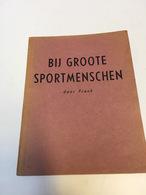 BOEK 1940 1941 BIJ GROOTE SPORTMENSCHEN DOOR FRANK  VOETBAL  RAYMOND BRAINE GEORGES RONSSE PIET HOBIN GUSTAAF ROTH ... - Libri, Riviste, Fumetti